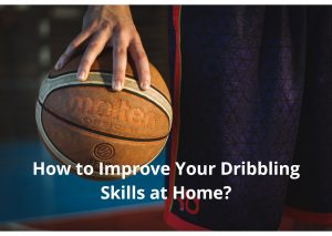 Read more about the article How to Improve Your Dribbling Skills at Home?
